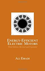 Energy-Efficient Electric Motors, Third Edition, Revised and Expanded (Electrical and Computer Engineering)