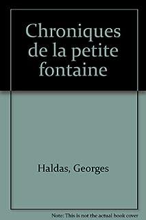 Chroniques de la petite fontaine, Haldas, Georges