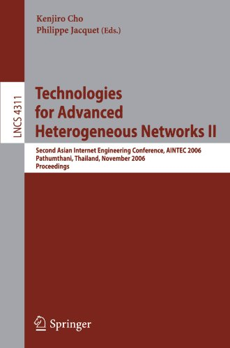Technologies for Advanced Heterogeneous Networks II: Second Asian Internet Engineering Conference, AINTEC 2006, Pathumthani, Thailand, November 28-30, ... (Lecture Notes in Computer Science) (v. 2)