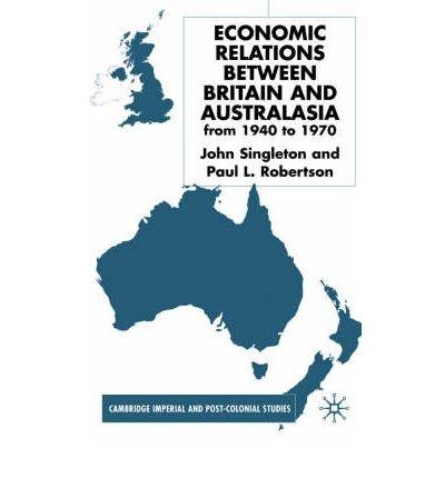 Download [(Economic Relations Between Britain and Australasia 1940-1970 )] [Author: John Singleton] [Mar-2002] ebook