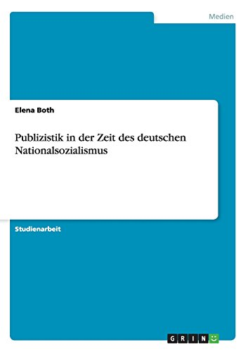 Publizistik in der Zeit des deutschen Nationalsozialismus (German Edition)