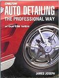 Auto Detaliling: The Professional Way (Chilton's Total Service)