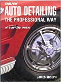 Image: Auto Detailing: The Professional Way (Chilton's Total Service), by James Joseph. Publisher: Chilton Book Co; First edition (September 1992)