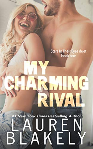 My Charming Rival (Stars In Their Eyes Duet Book 1) ()
