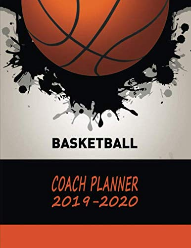 Basketball Coach Journal: 2019 to 2010 Academic Year Calendar Training Drills for Boys & Girls - Splash Ball (Coach Journal - -