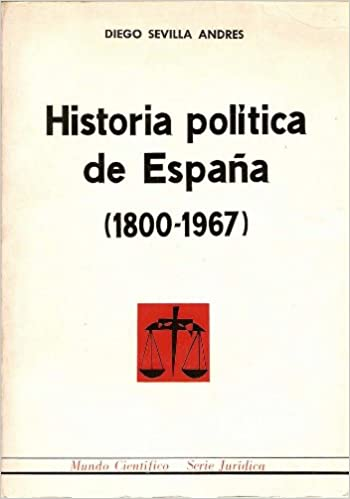 HISTORIA POLÍTICA DE ESPAÑA (1800-1967).: Amazon.es: SEVILLA ANDRÉS, Diego: Libros
