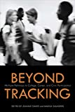 Beyond Tracking : Will Multiple Pathways Prepare All Students for College, Career, and Civic Participation?, , 193474204X
