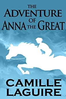 The Adventure of Anna the Great (English Edition) de [LaGuire, Camille]