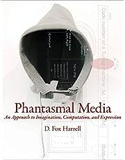Phantasmal Media: An Approach to Imagination, Computation, and Expression