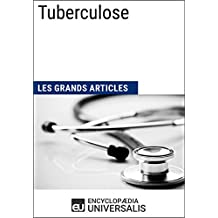 Tuberculose: Les Grands Articles d'Universalis (French Edition)