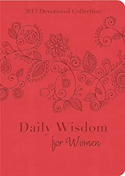 Daily Wisdom for Women: 2013 Devotional Collection by [Barbour Publishing Inc.]