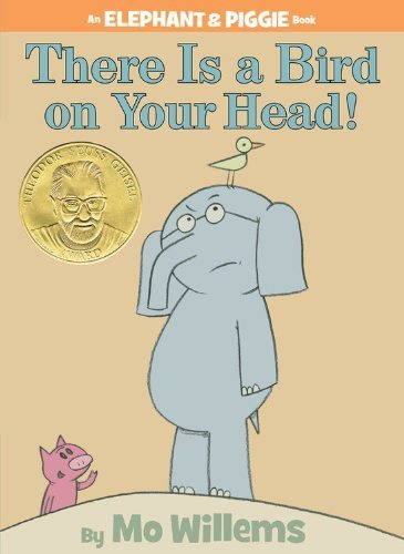 There Is a Bird On Your Head! (An Elephant and Piggie Book) 1st (first) Edition by Willems, Mo published by Hyperion Book CH (2007)