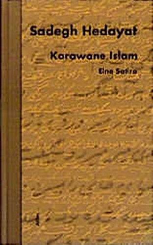 Karawane Islam: Eine Satire