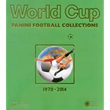 Compendio Albumes Panini Mundiales 1970-2014/World Cup 1970-2014: Panini Football Collections