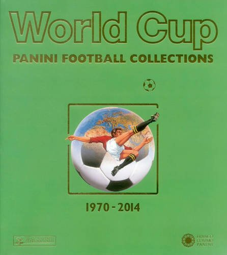 Download World Cup 1970-2014: Panini Football Collections (English, German and Italian Edition) pdf epub