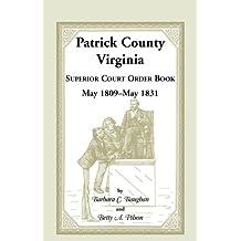 Patrick County, Virginia Superior Court Order Book May 1809 - May 1831