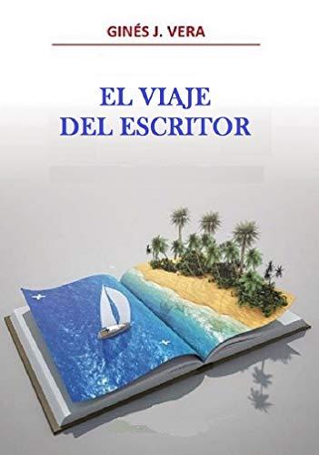EL VIAJE DEL ESCRITOR (Spanish Edition) by [Vera, Ginés]