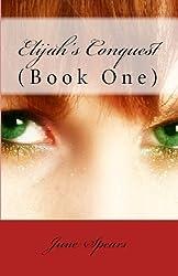Elijah's Conquest (Book One)