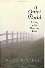 A Quiet World: Living with Hearing Loss Kindle Edition