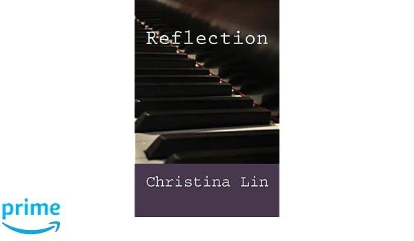 Reflection Christina Lin 9781530912193 Amazon Books