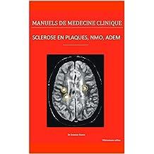 Sclérose en plaques, NMO, ADEM: Le point des connaissances médicales (Manuels de médecine clinique t. 3) (French Edition)