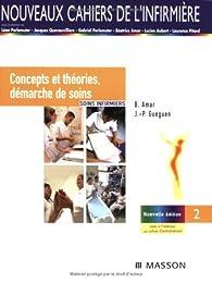 Soins infirmiers : Tome 1, Concepts et théories, démarche de soins par Béatrice Amar