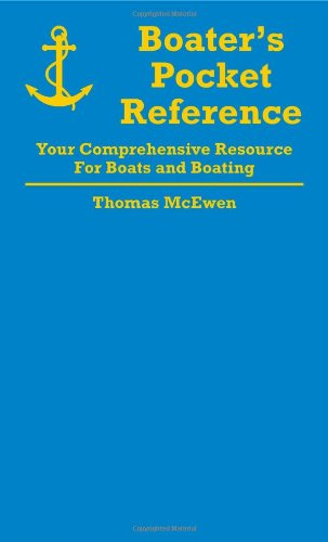 Boater's Pocket Reference: Your Comprehensive Resource for Boats and Boating