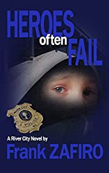 Heroes Often Fail (River City Crime Novel Book 2)