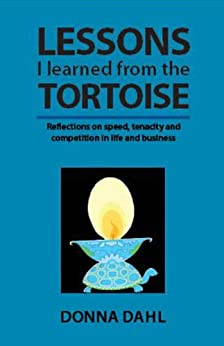 Lessons I Learned From the Tortoise by [Dahl, Donna]
