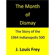 The Month of Dismay: The Story of the 1964 Indianapolis 500