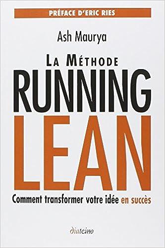 Amazon.fr - La méthode Running Lean : Transformer votre idée en succès - Maurya, Ash, Ries, Eric, Auzerais, Amandine - Livres