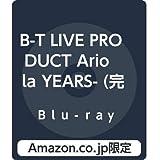 【Amazon.co.jp限定】B-T LIVE PRODUCT Ariola YEARS- (完全生産限定盤) (ライブフォト10枚セット(Amazon.co.jp限定絵柄)付) [Blu-ray]