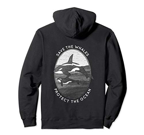 (Save The Whales: Protect The Ocean Hoodie Orca Killer Whales)