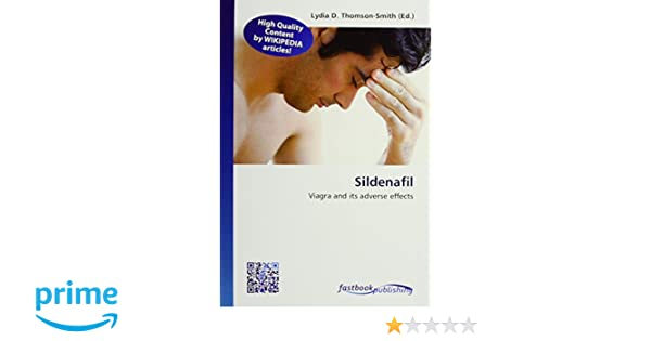 Sildenafil: Viagra and its adverse effects: Amazon.es: Lydia D. Thomson-Smith: Libros en idiomas extranjeros