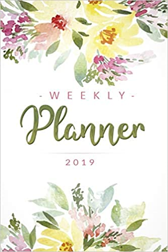weekly planner 2019 weekly planner calendar and schedule organizer for the new year 2019
