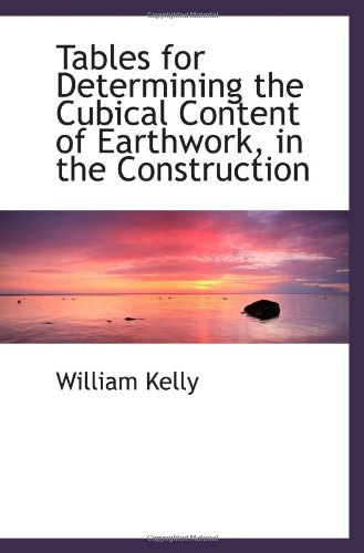 Tables for Determining the Cubical Content of Earthwork, in the Construction pdf epub