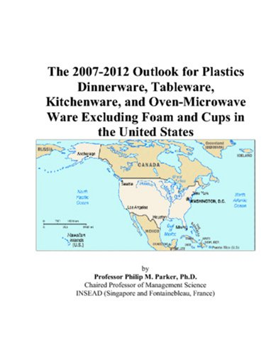 The 2007-2012 Outlook for Plastics Dinnerware, Tableware, Kitchenware, and Oven-Microwave Ware Excluding Foam and Cups in the United States (Tableware 2008)