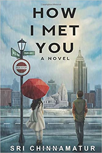 How I Met You by Sri Chinnamatur