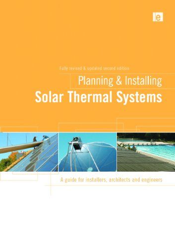 Planning and Installing Solar Thermal Systems: A Guide for Installers, Architects and Engineers