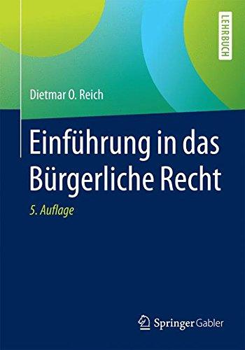 Einführung in das Bürgerliche Recht Taschenbuch – 21. März 2016 Dietmar O. Reich Springer Gabler 3658080310 Privatrecht / BGB