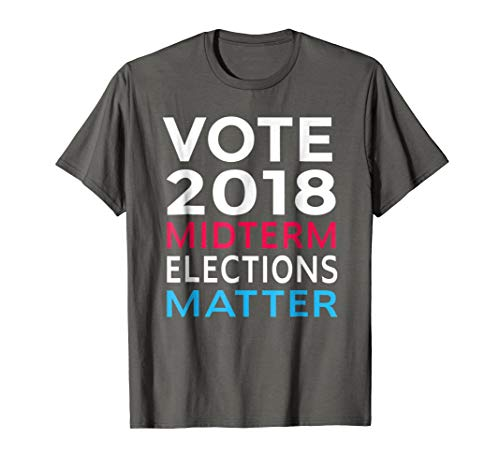 VOTE 2018 Midterm Elections Matter T-Shirt