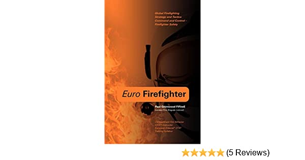 Euro Firefighter: Global Firefighting Strategy and Tactics