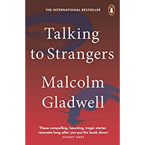 Talking to Strangers: What We Should Know about the People We Don't Know Paperback – 30 April 2020
