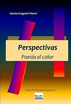 Perspectivas: Poesía al color (Colección Poesíascomunicarte) (Spanish Edition) by [Thomé, Marisa Avogadro]