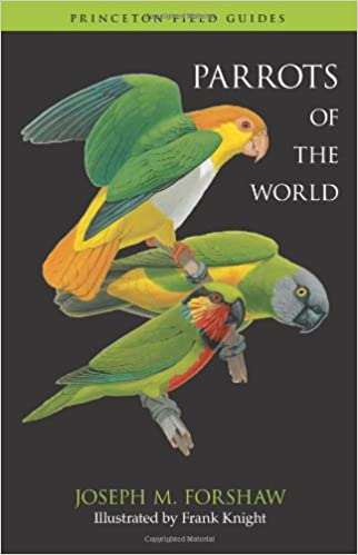 Parrots Of The World Princeton Field Guides Joseph M Forshaw