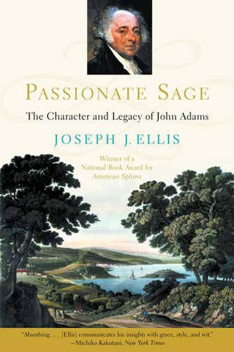 Read Online Passionate Sage: The Character and Legacy of John Adams pdf