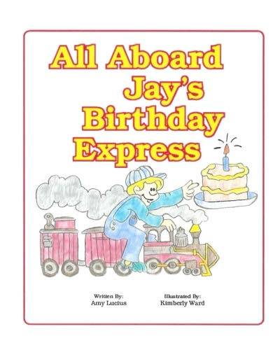 All Aboard Jay's Birthday Express: A Story on the 4 Way Rotary Test (Rotary Way Test Four)