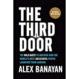 #8: The Third Door: The Wild Quest to Uncover How the World's Most Successful People Launched Their Careers