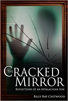 The Cracked Mirror: Reflections of an Appalachian Son