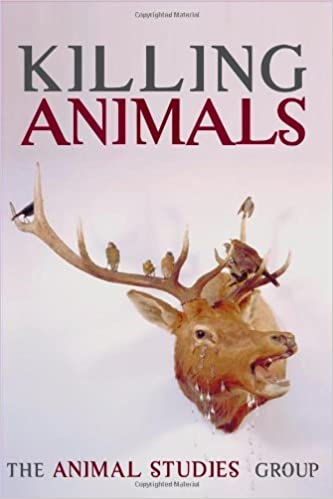 Killing Animals: The Animal Studies Group: 9780252072901